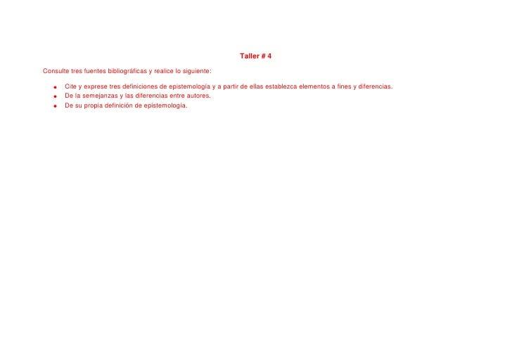 Taller # 4<br />Consulte tres fuentes bibliográficas y realice lo siguiente:<br />Cite y exprese tres definiciones de epis...
