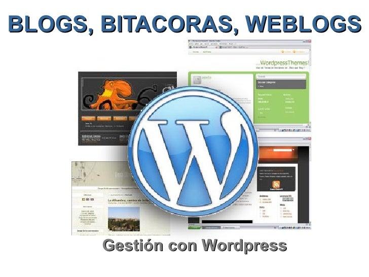 BLOGS, BITACORAS, WEBLOGS Gestión con Wordpress