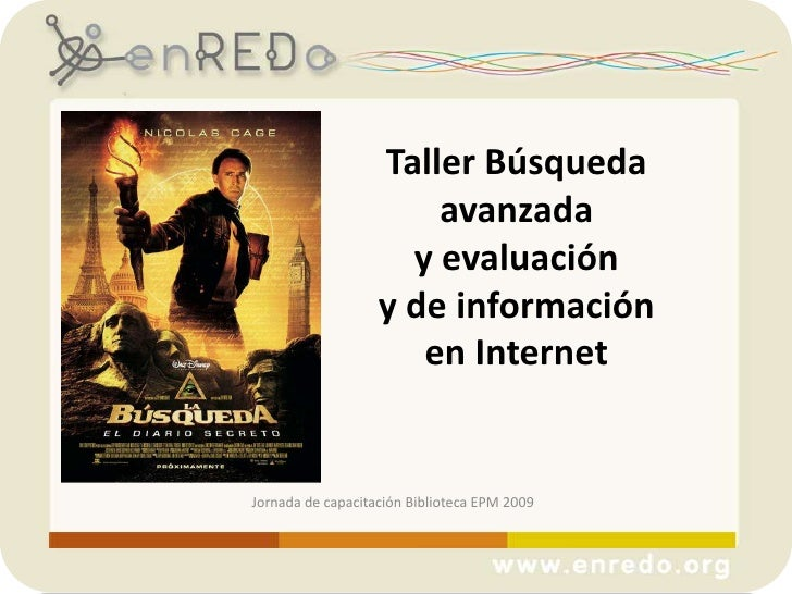 Taller Búsqueda avanzada y evaluación y de información en Internet <br />Jornada de capacitaciónBiblioteca EPM 2009<br />