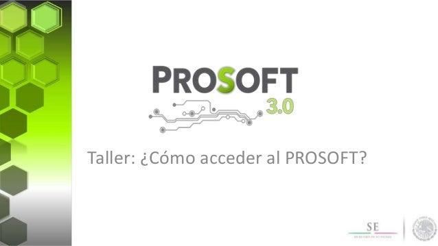 Taller: ¿Cómo acceder al PROSOFT?