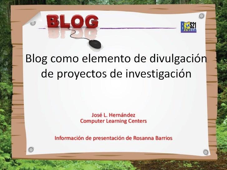José L. Hernández         Computer Learning CentersInformación de presentación de Rosanna Barrios