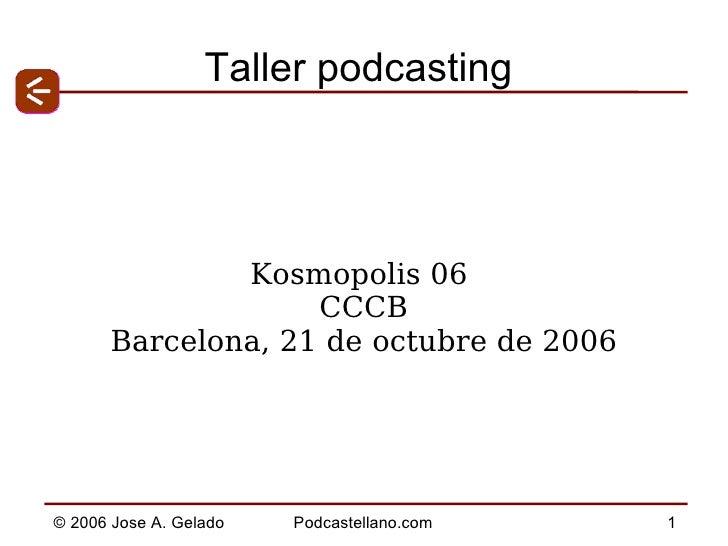 Taller podcasting Kosmopolis 06  CCCB Barcelona, 21 de octubre de 2006