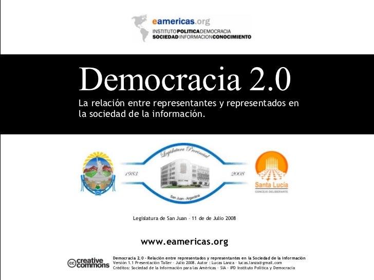 Democracia 2.0 – Relación entre representados y representantes en la Sociedad de la información Versión 1.1 Presentación T...