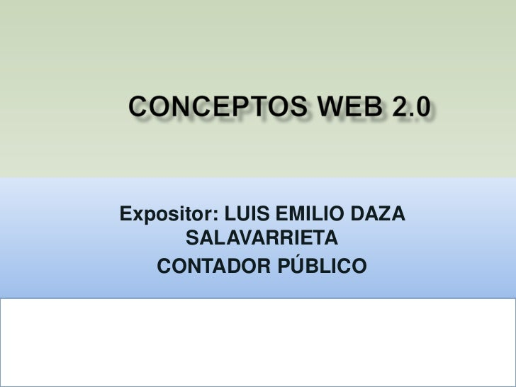 Expositor: LUIS EMILIO DAZA      SALAVARRIETA   CONTADOR PÚBLICO