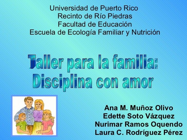 Ana M. Muñoz Olivo Edette Soto Vázquez Nurimar Ramos Oquendo Laura C. Rodríguez Pérez Universidad de Puerto Rico  Recinto ...