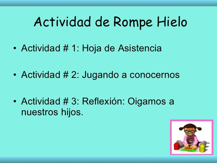 <ul><li>Actividad # 1: Hoja de Asistencia </li></ul><ul><li>Actividad # 2: Jugando a conocernos </li></ul><ul><li>Activida...