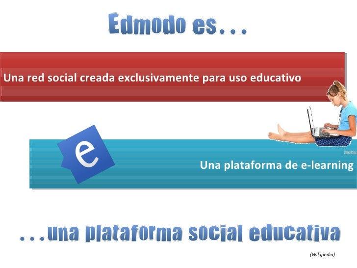 ¿Por qué Edmodo?http://farm3.static.flickr.com/2521/3732851541_366445cc7d.jpg
