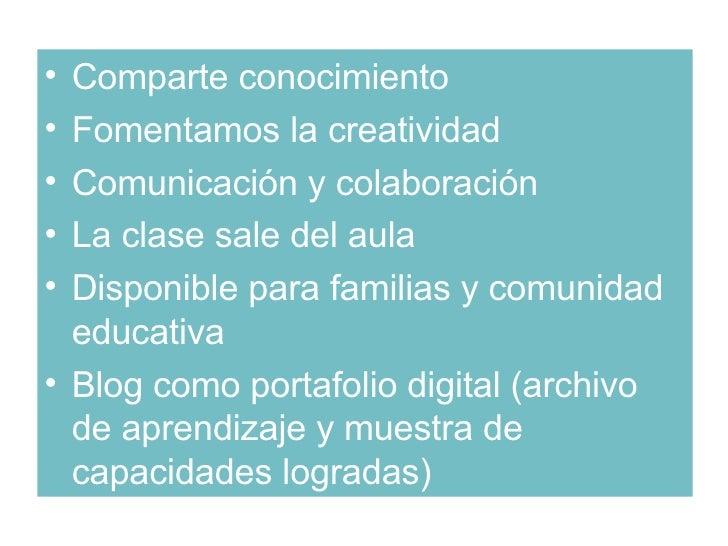 <ul><li>Comparte conocimiento </li></ul><ul><li>Fomentamos la creatividad </li></ul><ul><li>Comunicación y colaboración </...