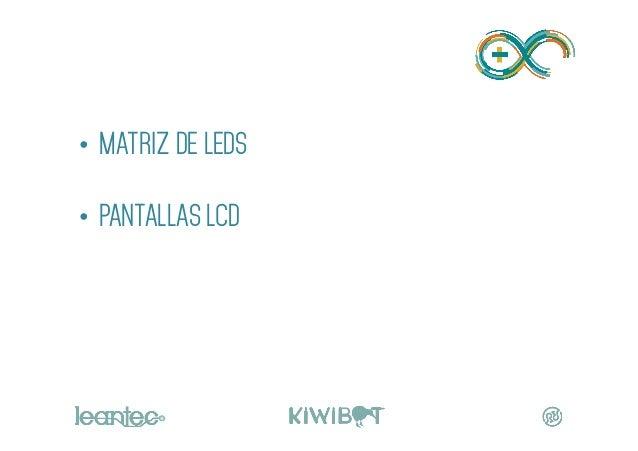 • MATRIZ DE LEDS • PANTALLAS LCD DISPLAYS