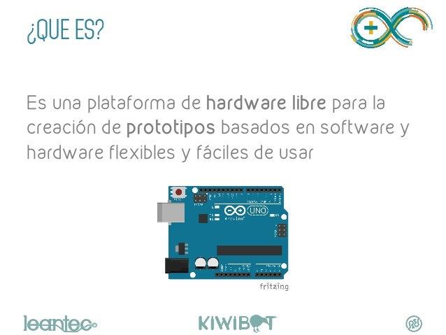 """¿QUE ES? """" Es una plataforma de hardware libre para la creación de prototipos basados en software y hardware flexibles y f..."""