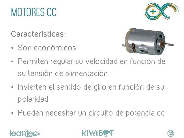 MOTORES CC Características: • Son económicos • Permiten regular su velocidad en función de su tensión de alimentación •...