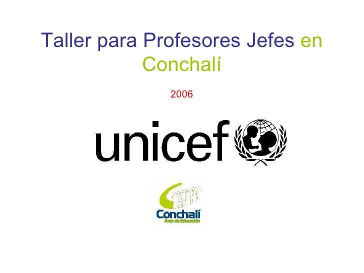 Taller para Profesores Jefes   en Conchalí 2006