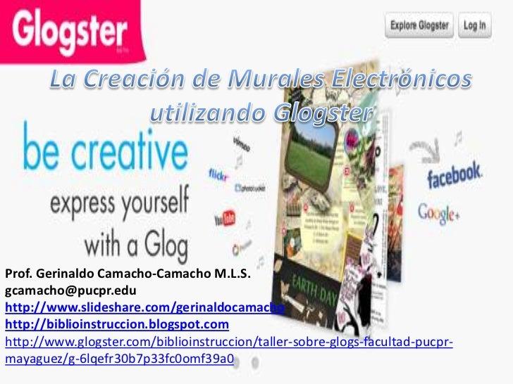 Prof. Gerinaldo Camacho-Camacho M.L.S.gcamacho@pucpr.eduhttp://www.slideshare.com/gerinaldocamachohttp://biblioinstruccion...