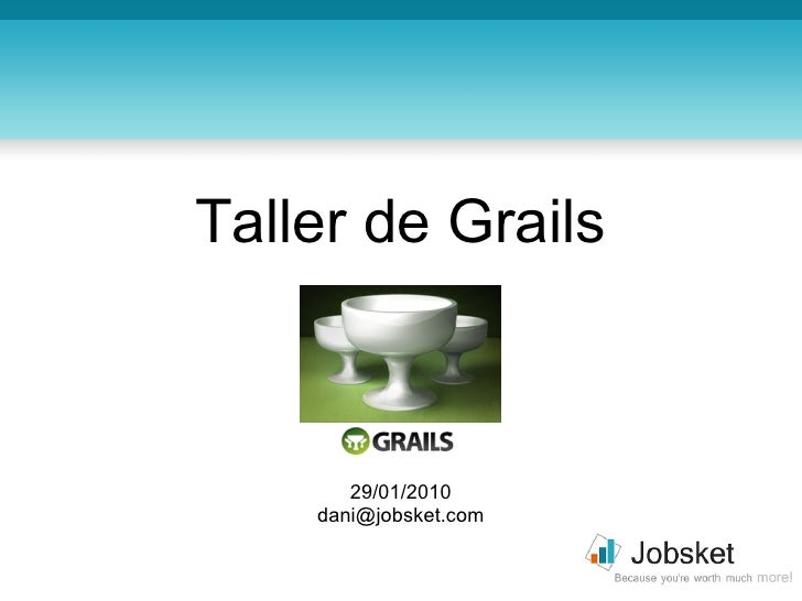 Taller de Grails 29/01/2010 [email_address]