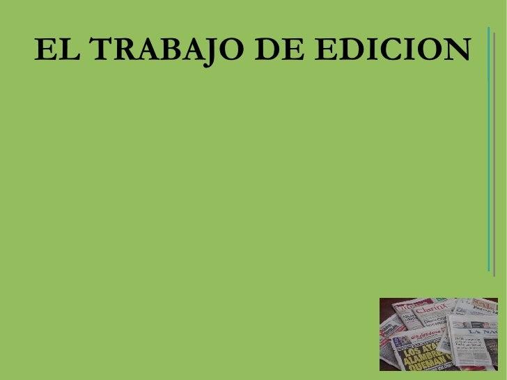 EL TRABAJO DE EDICION