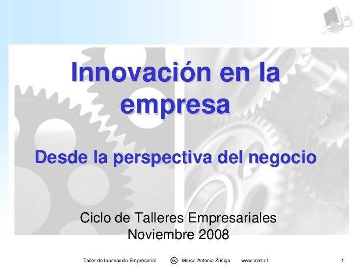 Innovación en la         empresa Desde la perspectiva del negocio        Ciclo de Talleres Empresariales              Novi...