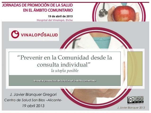 J. Javier Blanquer 2013Jornadas promoción de Salud en el ámbito comunitarioJornadas promoción de Salud en el ámbito comuni...