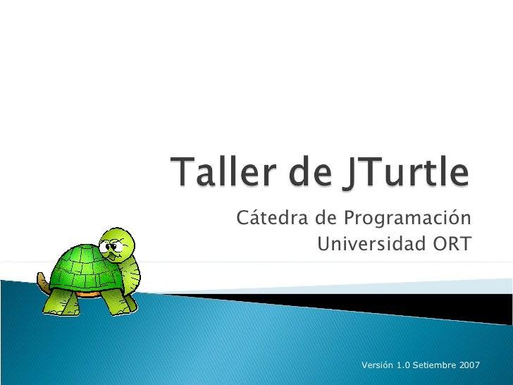 Cátedra de Programación Universidad ORT Versión 1.0 Setiembre 2007