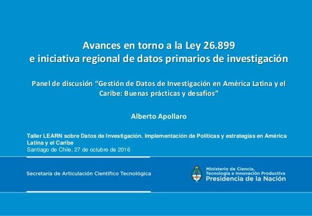 """Avances en torno a la Ley 26.899 e iniciativa regional de datos primarios de investigación Panel de discusión """"Gestión de ..."""