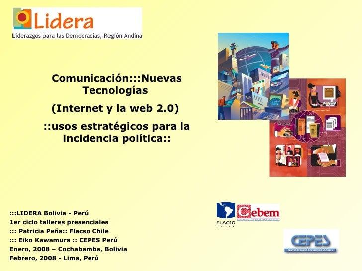 Comunicación:::Nuevas Tecnologías  (Internet y la web 2.0)  ::usos estratégicos para la incidencia política:: :::LIDERA Bo...