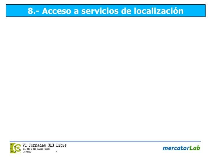 8.- Acceso a servicios de localización