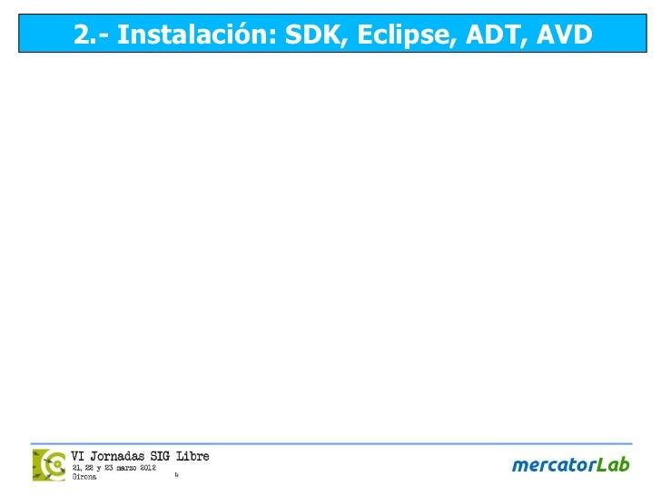 2.- Instalación: SDK, Eclipse, ADT, AVD