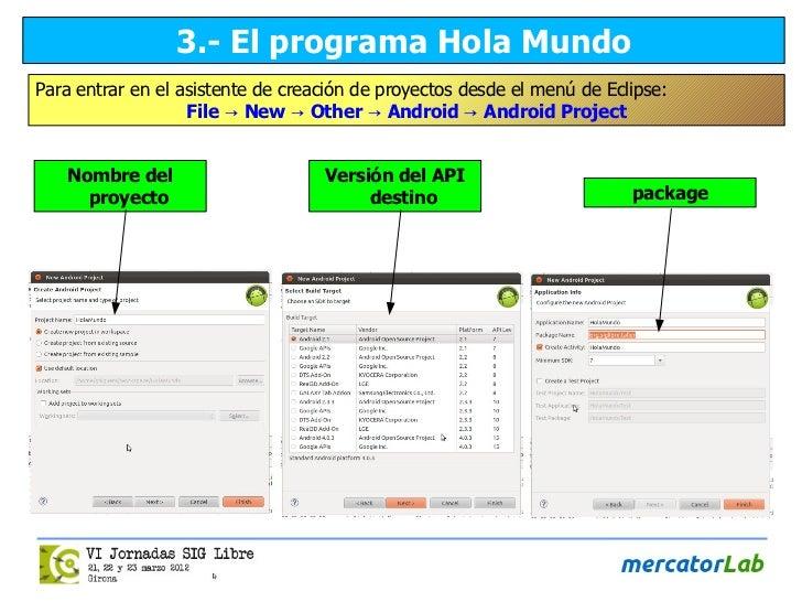 3.- El programa Hola MundoPara entrar en el asistente de creación de proyectos desde el menú de Eclipse:                  ...