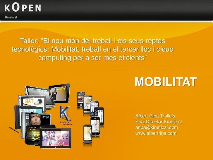"""Taller: """"El nou món del treball i els seus reptestecnològics: Mobilitat, treball en el tercer lloc i cloud          comput..."""