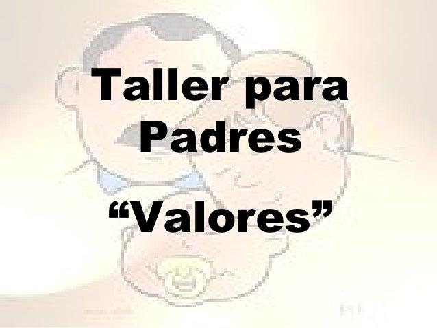 "Taller para  Padres""Valores"""