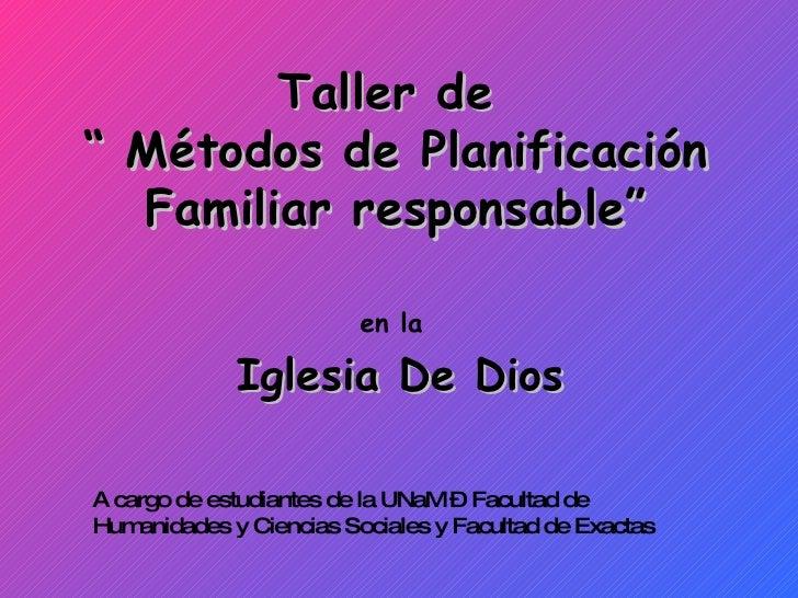 """Taller de  """" Métodos de Planificación Familiar responsable""""   en la     Iglesia De Dios   A cargo de estudiantes de la UNa..."""