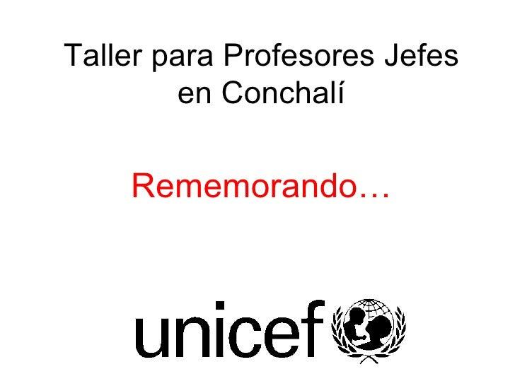 Taller para Profesores Jefes en Conchalí Rememorando…