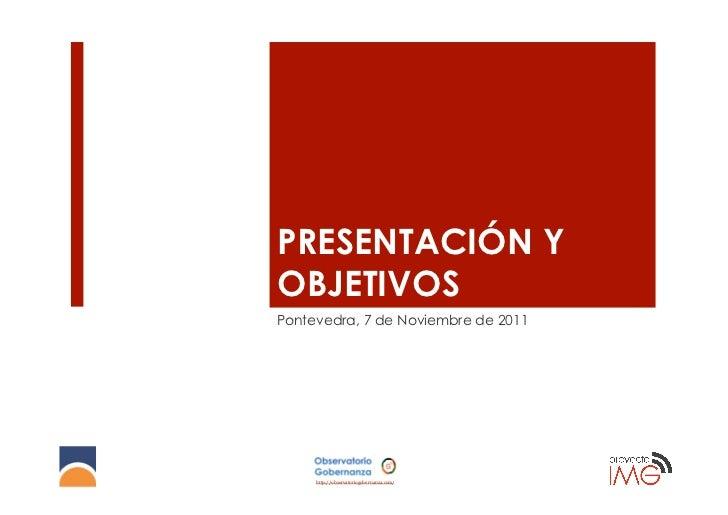 PRESENTACIÓN YOBJETIVOSPontevedra, 7 de Noviembre de 2011     http://observatoriogobernanza.com/