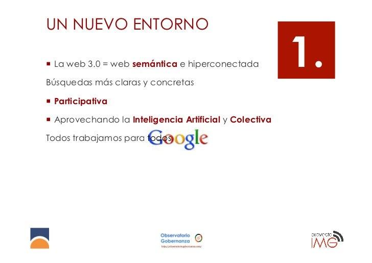 UN NUEVO ENTORNO¡ La web 3.0 = web semántica e hiperconectadaBúsquedas más claras y concretas                           ...