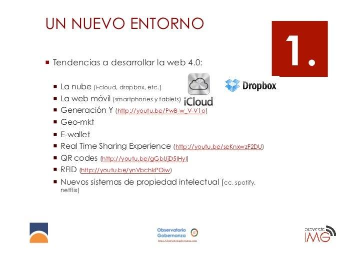 UN NUEVO ENTORNO¡ Tendencias a desarrollar la web 4.0:                                1. ¡ La nube (i-cloud, dropbox, ...