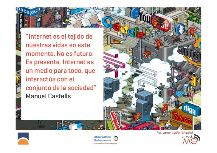 """UN NUEVO ENTORNO""""Internet es el tejido denuestras vidas en este                                                           ..."""