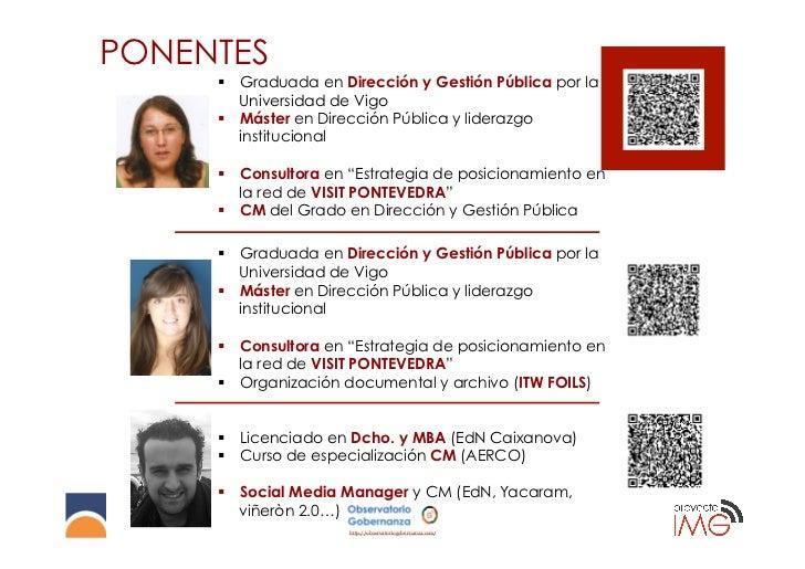 PONENTES     § Graduada en Dirección y Gestión Pública por la         Universidad de Vigo     § Máster en Dirección Pú...