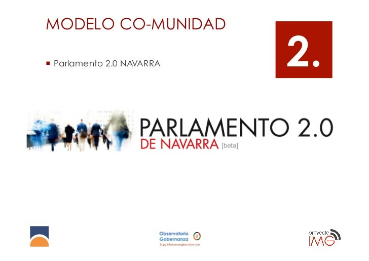 MODELO CO-MUNIDAD¡ Parlamento 2.0 NAVARRA                                    2.                         http://observato...