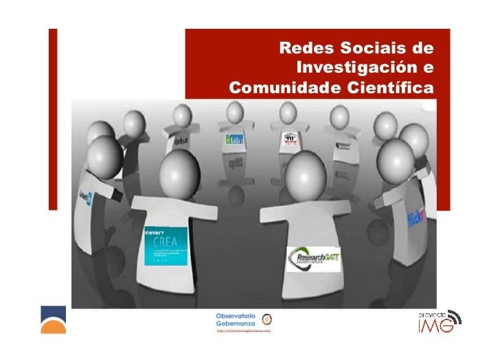 Redes Sociais de             Investigación e       Comunidade Científicahttp://observatoriogobernanza.com/