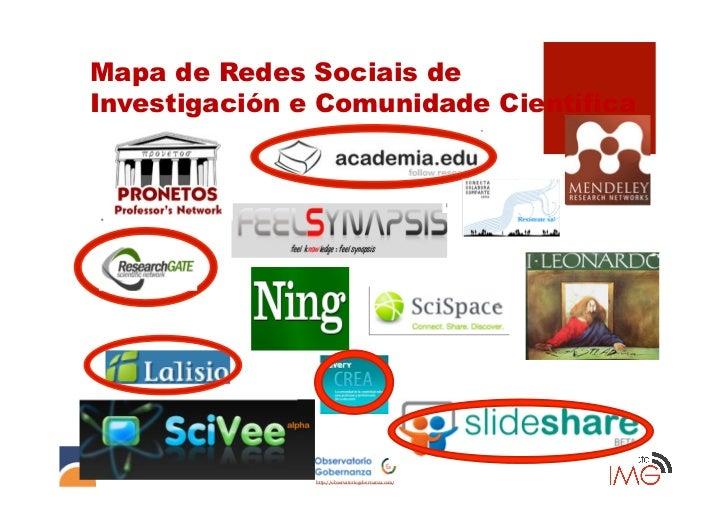 Mapa de Redes Sociais deInvestigación e Comunidade Científica               http://observatoriogobernanza.com/