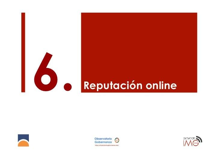 6.   Reputación online       http://observatoriogobernanza.com/