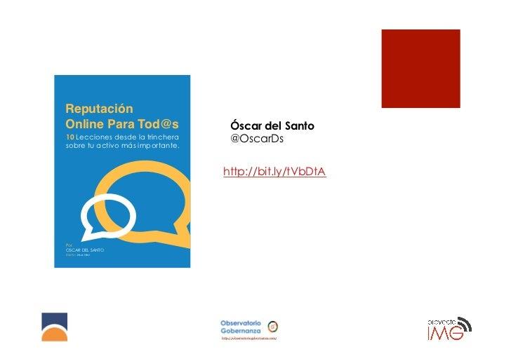 ReputaciónOnline Para Tod@s                     Óscar del Santo10 Lecciones desde la trinchera       @OscarDssobre tu acti...