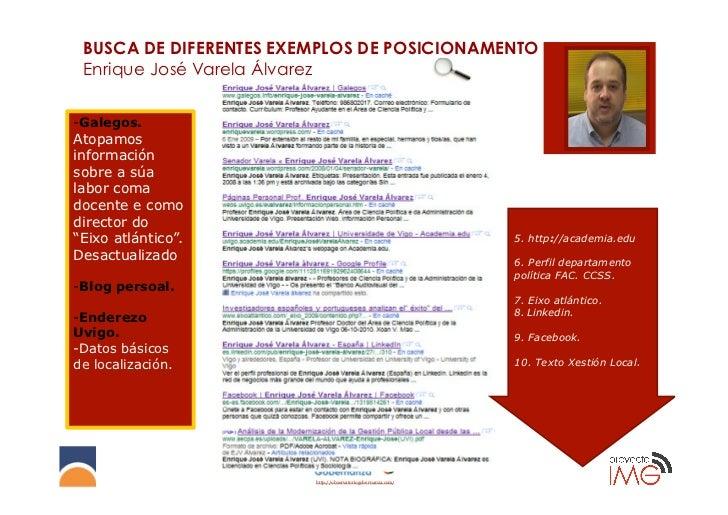 BUSCA DE DIFERENTES EXEMPLOS DE POSICIONAMENTO Enrique José Varela Álvarez-Galegos.Atopamosinformaciónsobre a súalabor co...