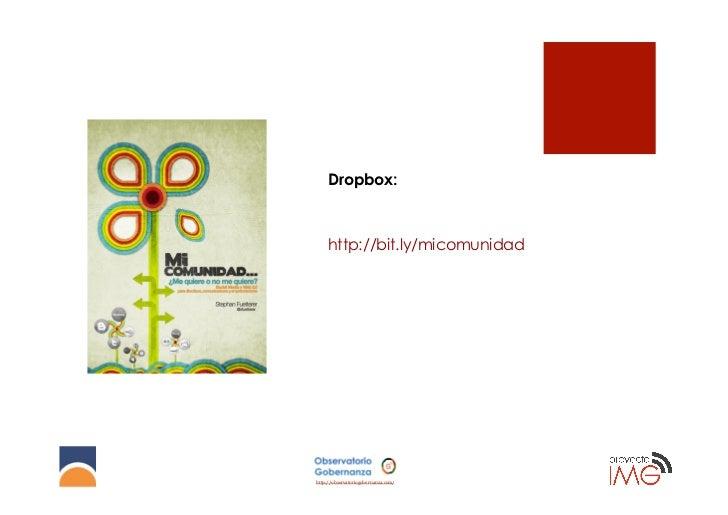 Dropbox:    http://bit.ly/micomunidadhttp://observatoriogobernanza.com/