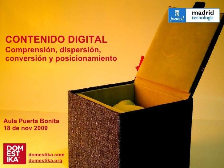 E-mail marketing AMT San Blas, 4 nov 2009  www.domestika.com CONTENIDO DIGITAL Comprensión, dispersión,  conversión y posi...
