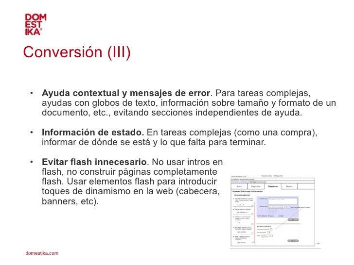 Conversión (III) <ul><ul><li>Ayuda contextual y mensajes de error . Para tareas complejas, ayudas con globos de texto, inf...