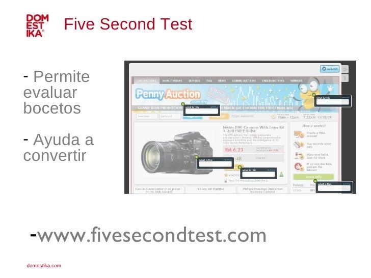 <ul><li>Permite evaluar bocetos </li></ul><ul><li>Ayuda a convertir </li></ul>Five Second Test <ul><li>www.fivesecondtest....