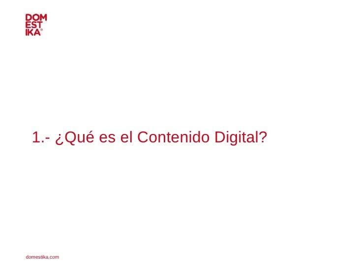 1.- ¿Qué es el Contenido Digital?