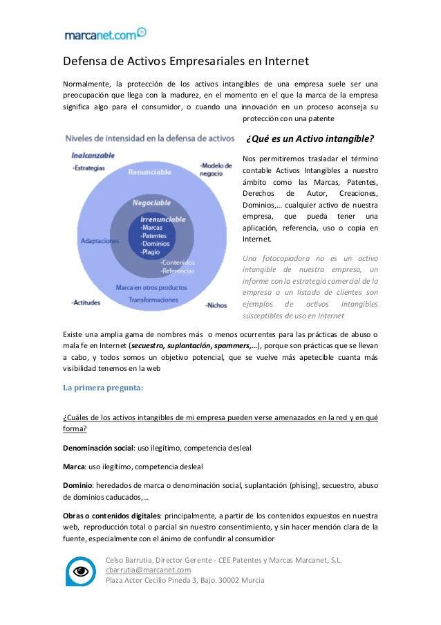 Celso Barrutia, Director Gerente - CEE Patentes y Marcas Marcanet, S.L. cbarrutia@marcanet.com Plaza Actor Cecilio Pineda ...