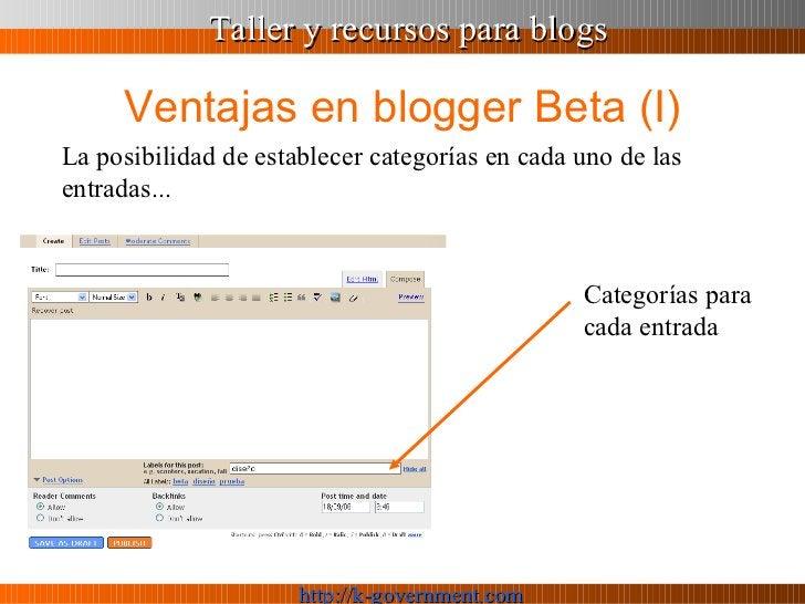 Ventajas en blogger Beta (I) La posibilidad de establecer categorías en cada uno de las entradas... Categorías para cada e...