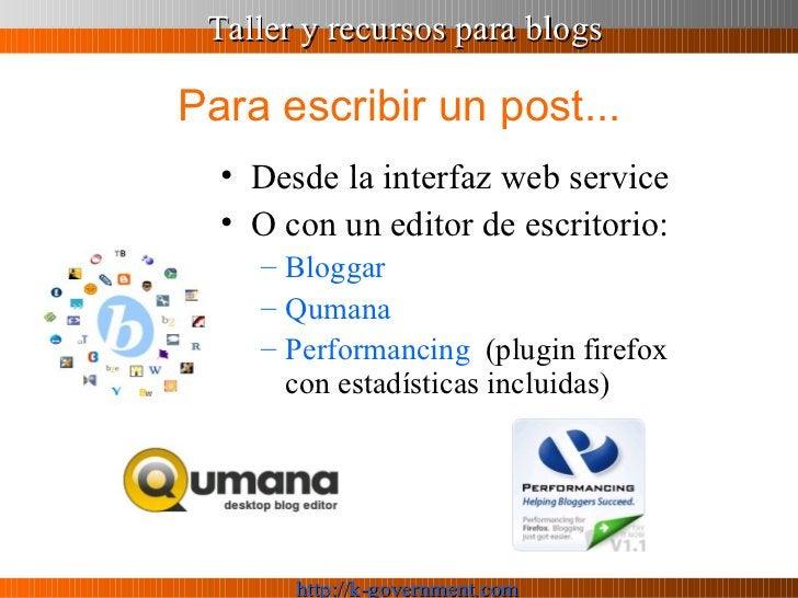 Para escribir un post... <ul><li>Desde la interfaz web service  </li></ul><ul><li>O con un editor de escritorio: </li></ul...